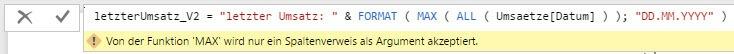 Fehlermeldung: MAX() erwartet eine Spalte und keine Tabelle als Parameter, DAX, Power BI Desktop