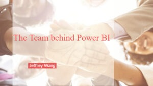 Das Team hinter Power BI: Jeffrey Wang