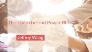 Das Team hinter Power BI: Jeffrey Wang