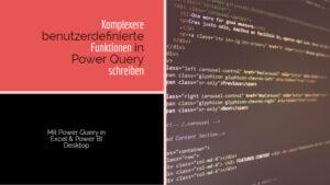 Komplexere benutzerdefinierte Funktionen in Power Query schreiben