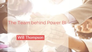 Das Team hinter Power BI: Will Thompson